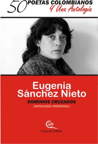 Poemas del libro Dominios Cruzados - Eugenia Sáncheznieto